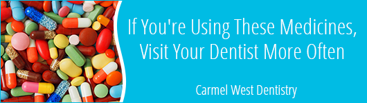 If You're Using These Medicines, Visit Your Dentist More Often