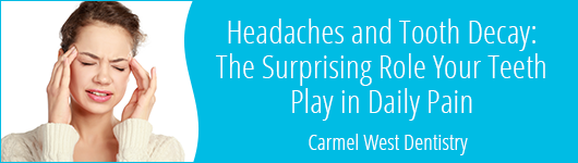 Headaches and Tooth Decay