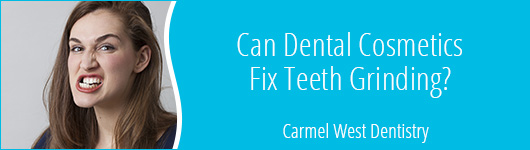 Can dental cosmetics fix teeth grinding?
