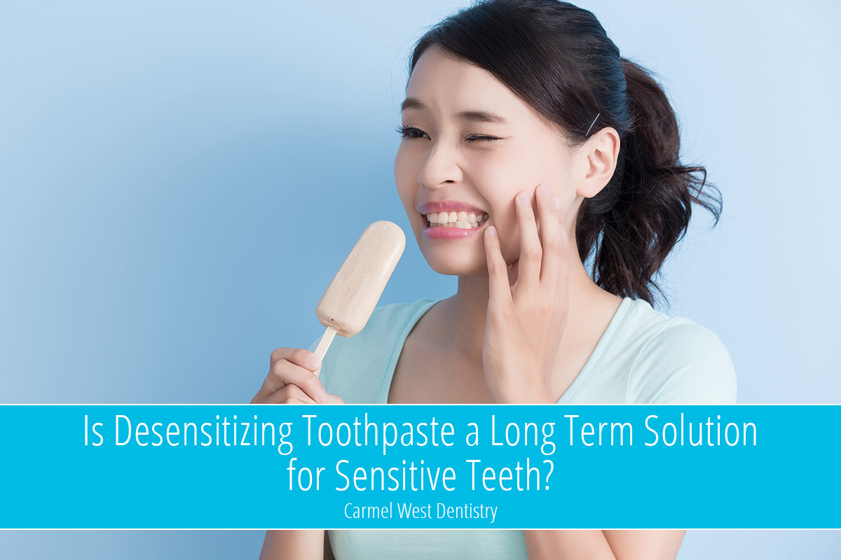 Is Desensitizing Toothpaste a Long Term Solution for Sensitive Teeth?